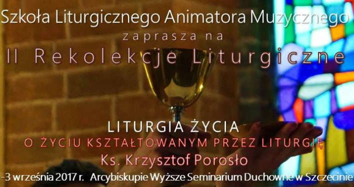 Rekolekcje Liturgiczne 2017
